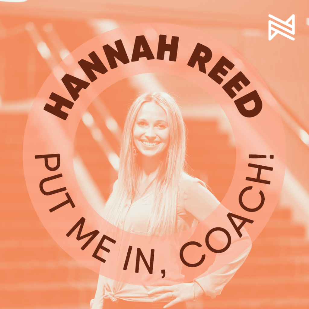put me in coach hannah reed culture entrepreneur
