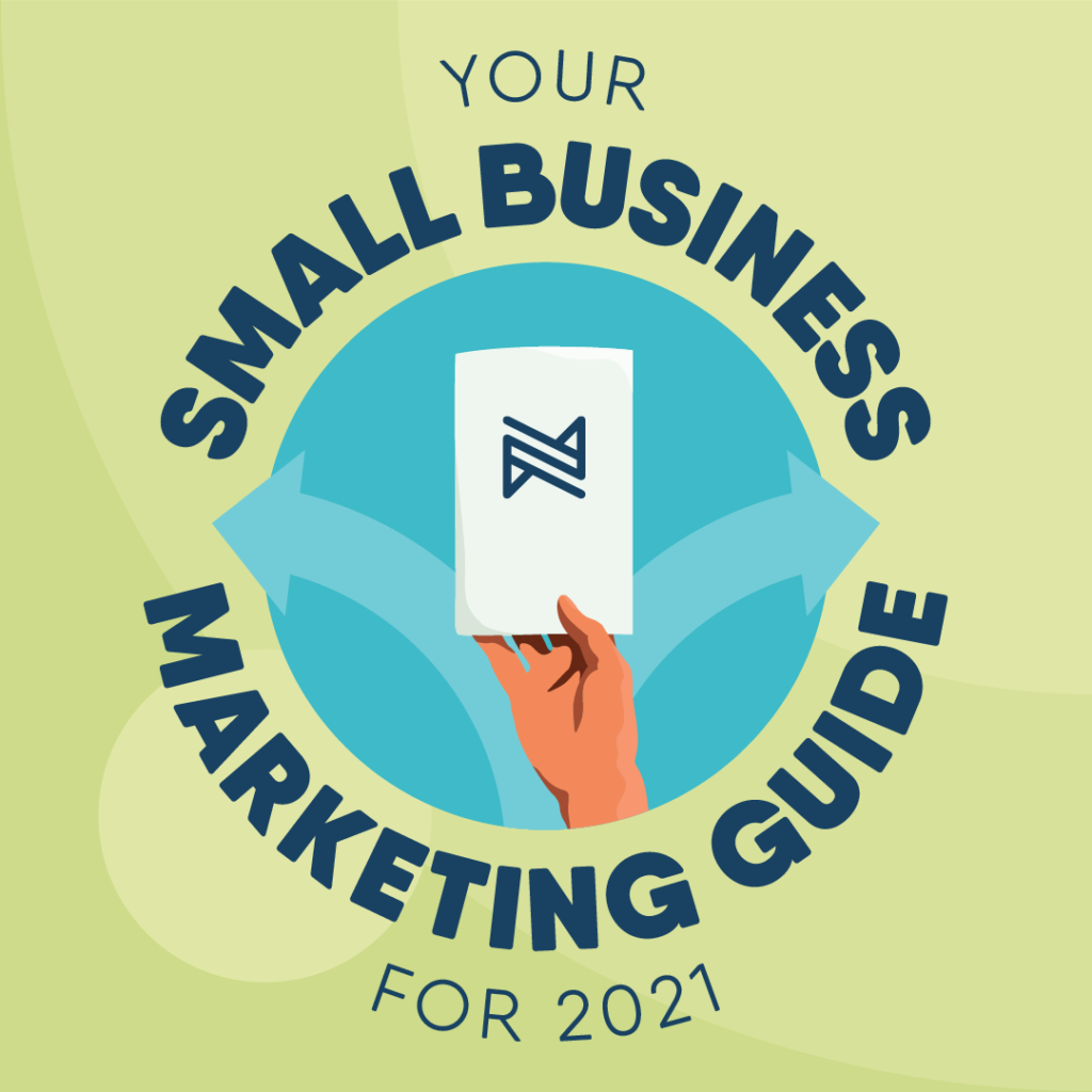 small business marketing guide strategies 2021